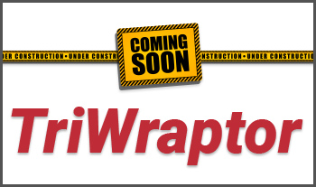 Coming Soon: TriWraptor